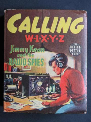 Calling W-1-X-Y-Z Jimmy Kean And The Radio Spies (BLB 1412)